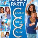 Charm Girls Club- Pajama Party